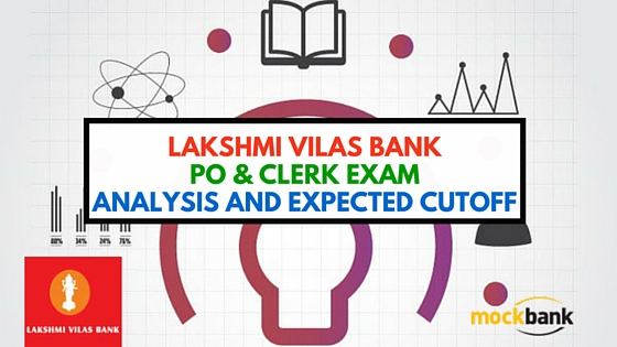 Lakshmi Vilas Bank PO & Clerk Exam Analysis and Expected Cutoff