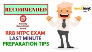 RRB NTPC Exam Last Minute Preparation Tips