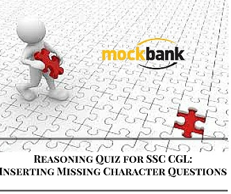 Reasoning Quiz for SSC CGL- Inserting Missing Character Questions