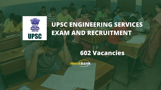 UPSC Recruitment 602 Vacancies -Engineering Services Exam.upsconline.nic.in