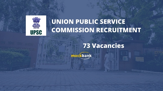 UPSC Recruitment 73 Vacancies - various Posts.upsconline.nic.in