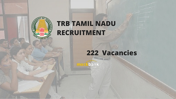 Tamil Nadu Recruitment 222 Vacancies