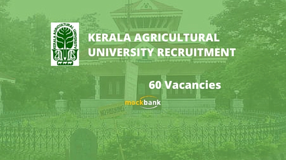Kerala Agricultural University Recruitment 60 Vacancies - Teaching Posts.kau.in