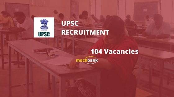 UPSC Recruitment 104 Vacancies - Examiner, Manager & Others Posts.upsc.gov.in