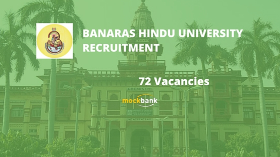 Banaras Hindu University (BHU) Recruitment 72 Vacancies - Teaching Posts.bhu.ac.in
