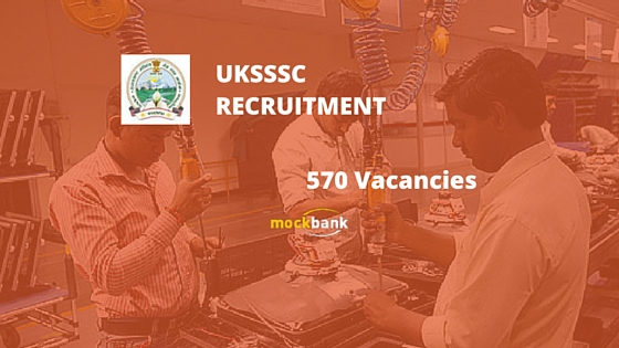 UKSSSC Group C Recruitment 570 Vacancies.sssc.uk.gov.in