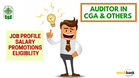 SSC CGL - Auditor in CGA & Others Job Profile, Career Path, Salary, Qualification and Stage of exam.