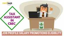 SSC CGL - Tax Assistant in CBEC Job Profile, Career Path, Salary, Qualification and Stage of exam.