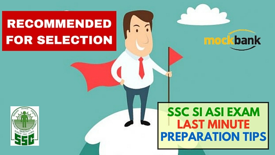 SSC SI ASI Exam Last Minute Preparation Tips