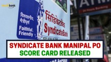 Syndicate Bank Manipal PO Score Card Released