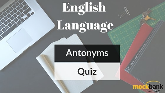 Antonyms Questions English Language Quiz