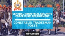 CISF Recruitment 137 Vacancies - Constable/ Tradesman Posts.cisf.gov.in