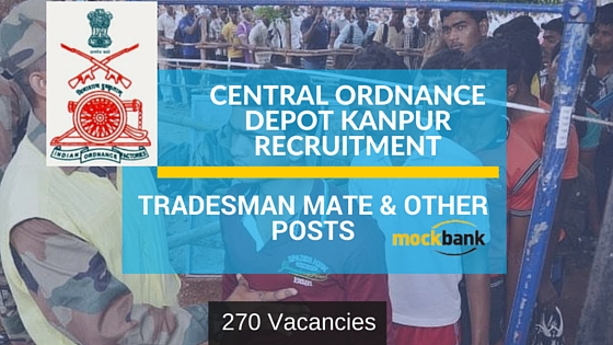 Central Ordnance Depot Kanpur Recruitment 270 Vacancies- Tradesman Mate & Other Posts.indianarmy.nic.in