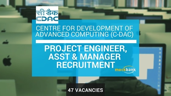 C-DAC Pune Recruitment 47 Vacancies - Project Engineer, Asst & Manager Posts.cdac.in