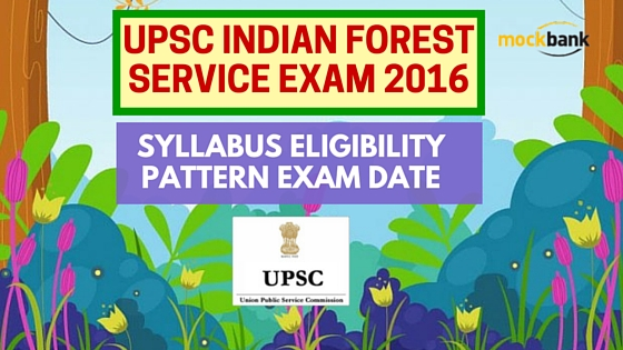 UPSC Indian Forest Service Exam 2016