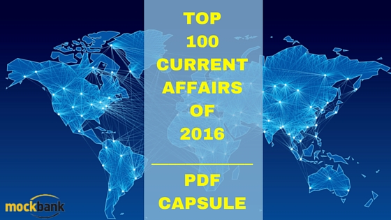 Top 100 Current Affairs 2016