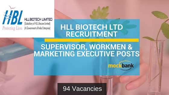 HLL Biotech Ltd Recruitment 94 Vacancies-Supervisor, Workmen & Marketing Executive Posts