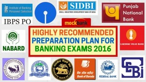 Highly Recommended Preparation Plan for Banking Exams 2016