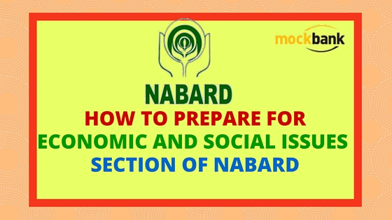 How to prepare for Economic and Social Issues Section of NABARD