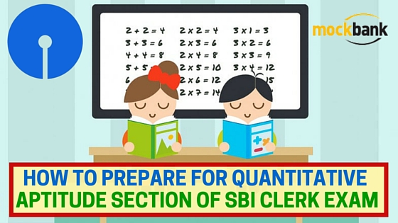 How to prepare for Quantitative Aptitude Section of SBI Clerk Exam