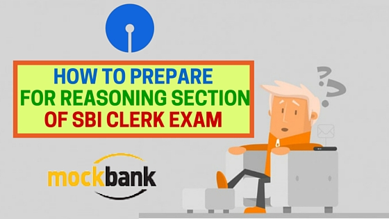 How to prepare for Reasoning Section of SBI Clerk Exam