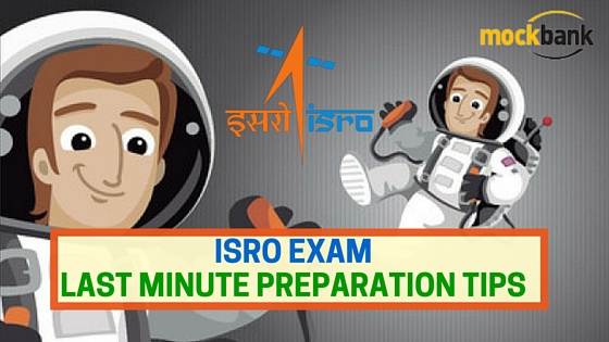 ISRO Exam Last Minute Preparation Tips