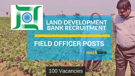 Land Development Bank Recruitment 100 Vacancies - Field Officer Posts.ldb.hiring.org.in