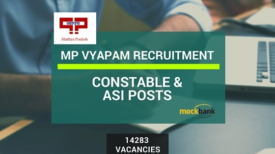 MP Vyapam Constable Recruitment 14283 Vacancies - ASI Posts.vyapam.nic.in