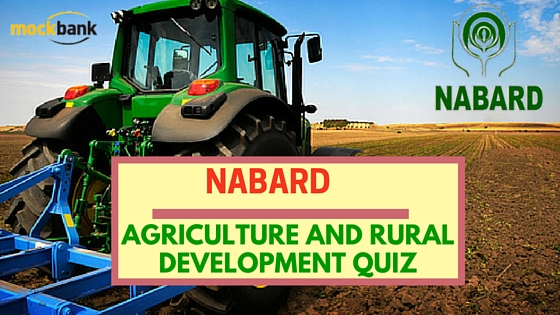 NABARD Agriculture and Rural Development Quiz