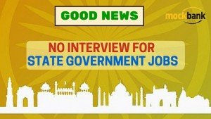 No interview for State Government Jobs