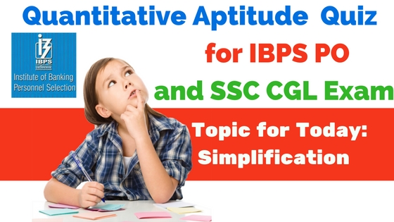Quantitative Aptitude Quiz - Simplification Questions for IBPS and SSC Exams