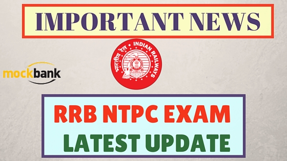 RRB NTPC Exam Latest Update