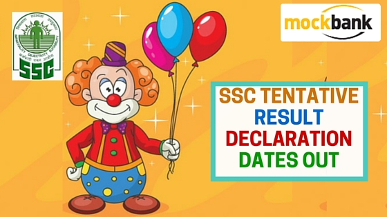 SSC Tentative Result Declaration Dates Out