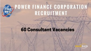 Power Finance Corporation Limited Recruitment 60 Vacancies - Consultant Posts.pfcindia.com