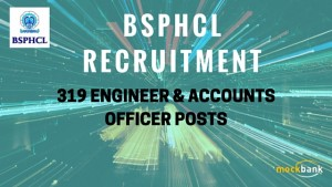 BSPHCL Recruitment 319 Vacancies - Engineer & Accounts Officer Posts.bsphcl.bih.nic.in