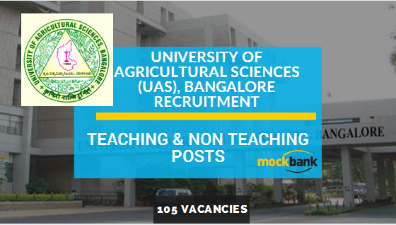 UAS Bangalore Recruitment 105 Vacancies - Teaching & Non Teaching Posts.uasbangalore.edu.in