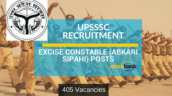 UPSSSC Recruitment 405 Vacancies- Abkari Sipahi Group C Posts.upsssc.gov.in