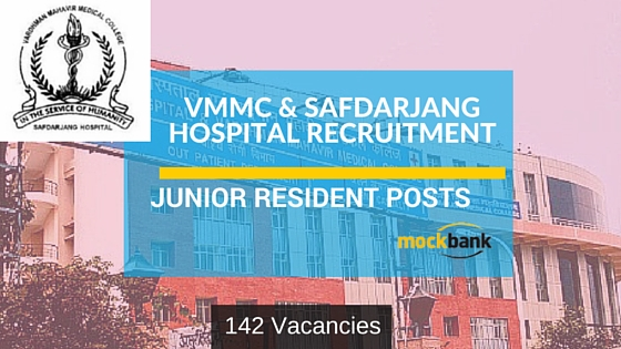 VMMC & Safdarjang Hospital Recruitment 2016 – 142 Junior Resident Posts.vmmc-sjh.nic.in