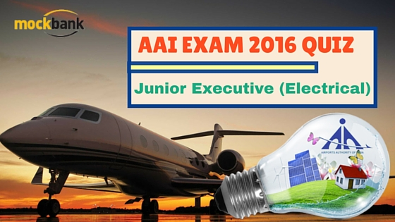 AAI Junior Executive Electrical Quiz