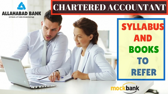 Allahabad Bank Chartered Accountant Exam Syllabus and Books to Refer