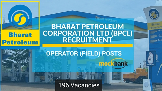 BPCL Recruitment 196 Vacancies- Operator Posts.bharatpetroleum.com