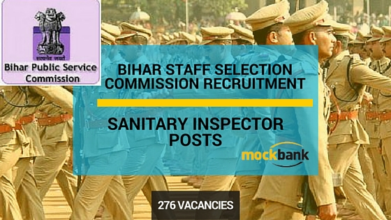 BSSC Sanitary Inspector Recruitment 2016 Bihar 276 Vacancies.bssc.bih.nic.in