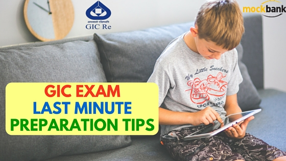 GIC Exam Last Minute Preparation Tips