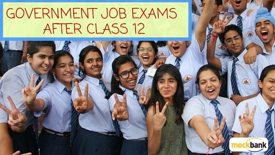 Government Job Exams After Class 12