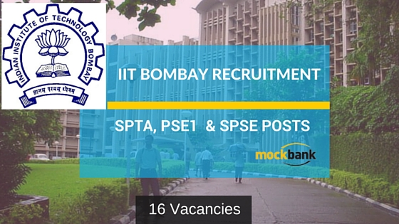 IIT Bombay Recruitment 16 Vacancies-SPTA, PSE1 & SPSE Posts.ircc.iitb.ac.in
