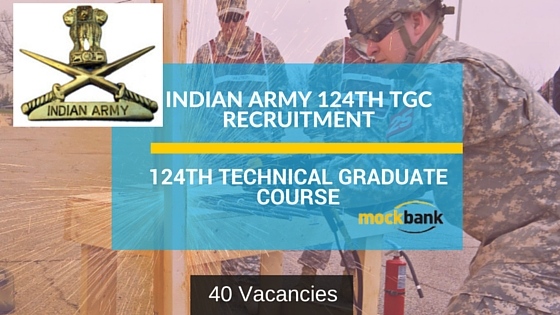 Indian Army 124th TGC Recruitment 40 Vacancies-.joinindianarmy.nic.in