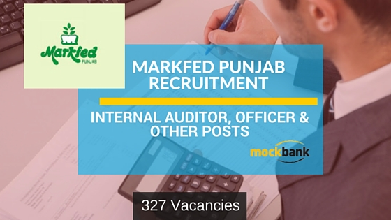 Markfed Punjab Recruitment 327 Vacancies -Internal Auditor, Officer & Other Posts