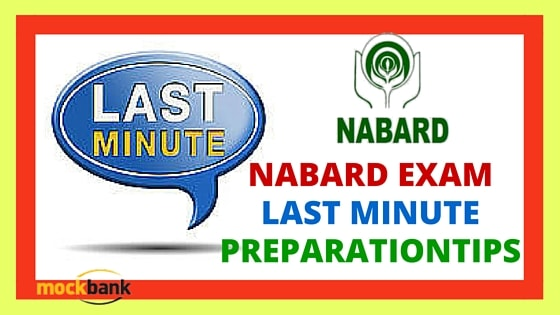 NABARD Exam Last Minute Preparation Tips