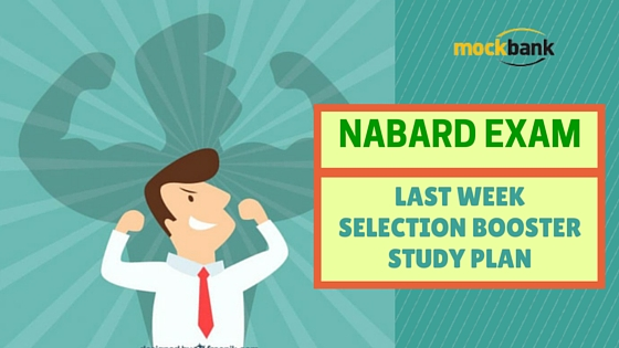 NABARD Exam Last Week Selection Booster Study Plan