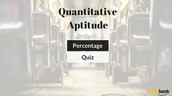 Percentage Questions Quantitative Aptitude Quiz